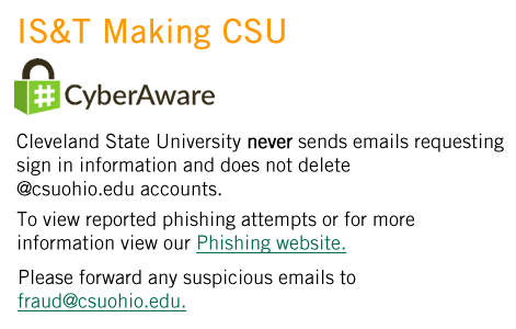 Cleveland State University never sends emails requesting sign in information and does not delete csuohio.edu accounts.